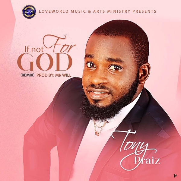 Tony Praiz - If Not For God (Remix)