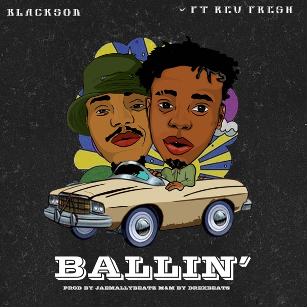 Blackson - Ballin' (feat. Rev Fresh)