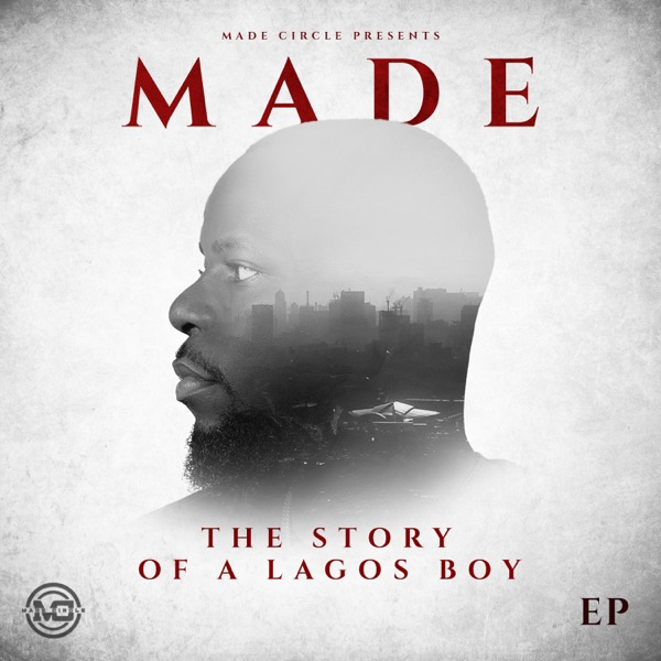 MADE - THE STORY OF A LAGOS BOY EP