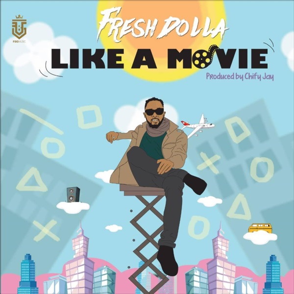 Fresh Dolla - Like A Movie