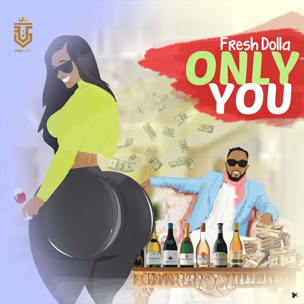 Fresh Dolla - Only You